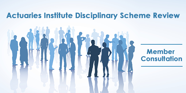 The Institute's Disciplinary Scheme is being comprehensively reviewed for the first time in 10 years - member feedback is required by Friday 6 October 2017.