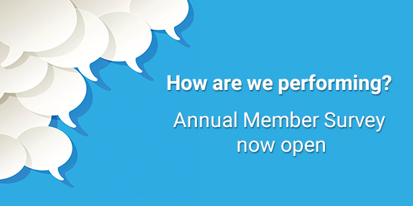 Members would have received the annual member survey via email. Please tell us what you think - survey only takes five mins!