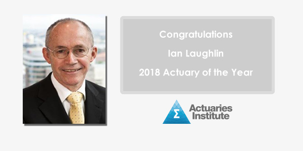 Congratulations to Ian Laughlin, our 2018 Actuary of the Year - more information here