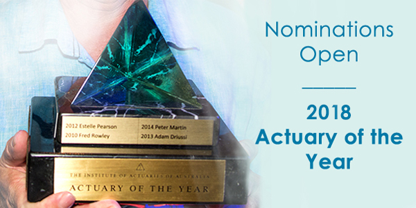 "<a href=""https://actuaries.asn.au/about-us/honours-and-awards/actuary-of-the-year"">Nominations for Actuary of the Year 2018 are now open!</a>"